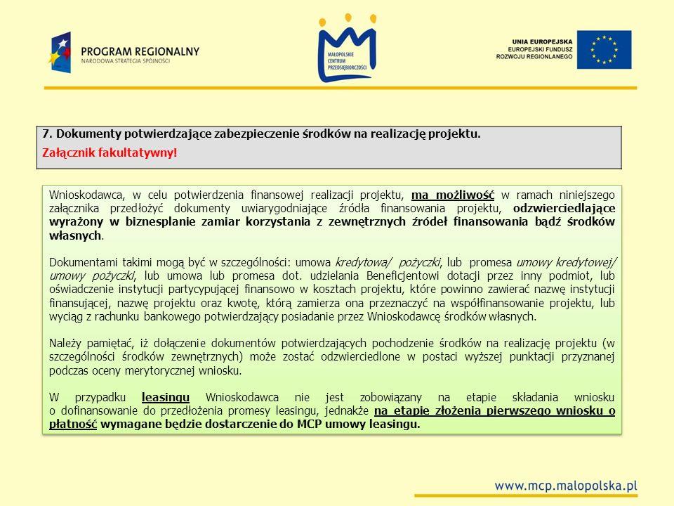 7. Dokumenty potwierdzające zabezpieczenie środków na realizację projektu.