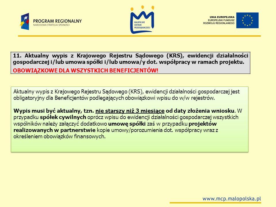 11. Aktualny wypis z Krajowego Rejestru Sądowego (KRS), ewidencji działalności gospodarczej i/lub umowa spółki i/lub umowa/y dot. współpracy w ramach projektu.