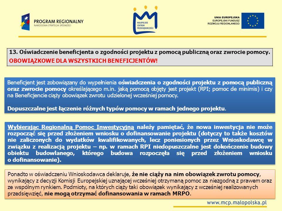 13. Oświadczenie beneficjenta o zgodności projektu z pomocą publiczną oraz zwrocie pomocy.