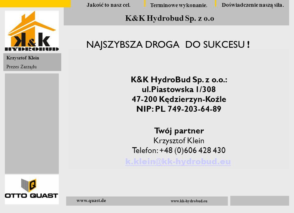 Krzysztof Klein Telefon: +48 (0)606 428 430 k.klein@kk-hydrobud.eu