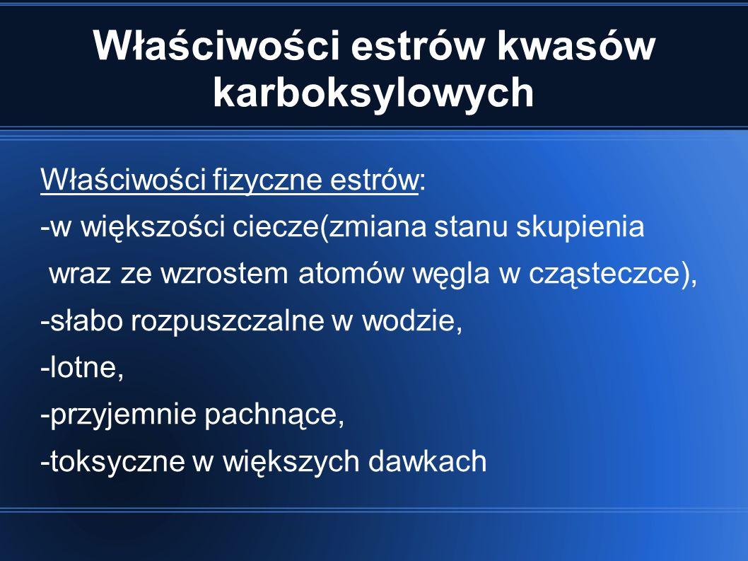 Właściwości estrów kwasów karboksylowych