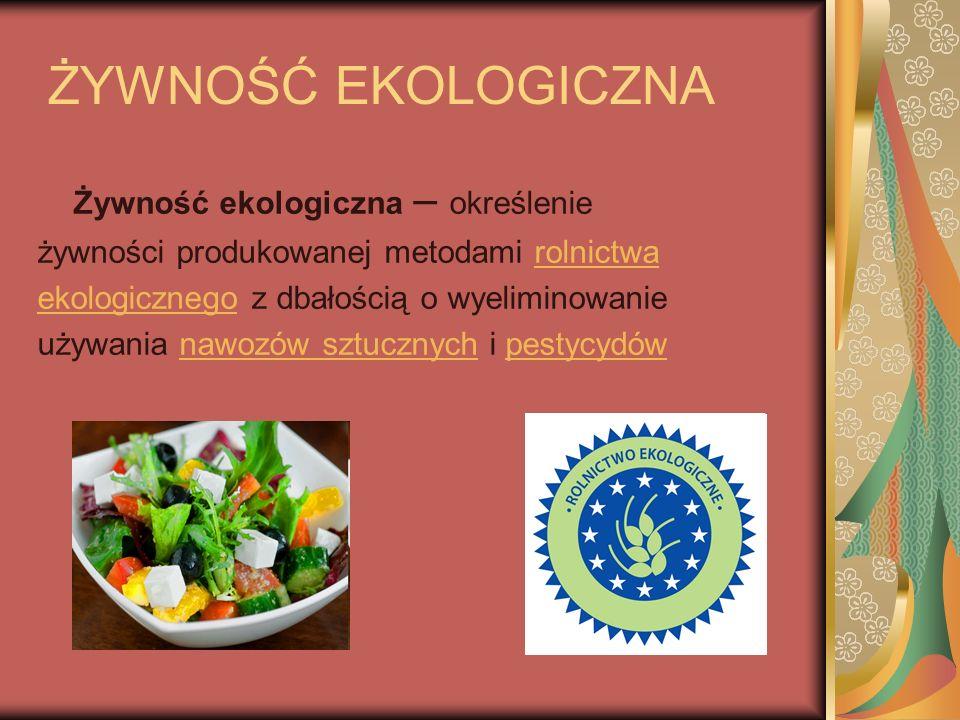 ŻYWNOŚĆ EKOLOGICZNA Żywność ekologiczna – określenie