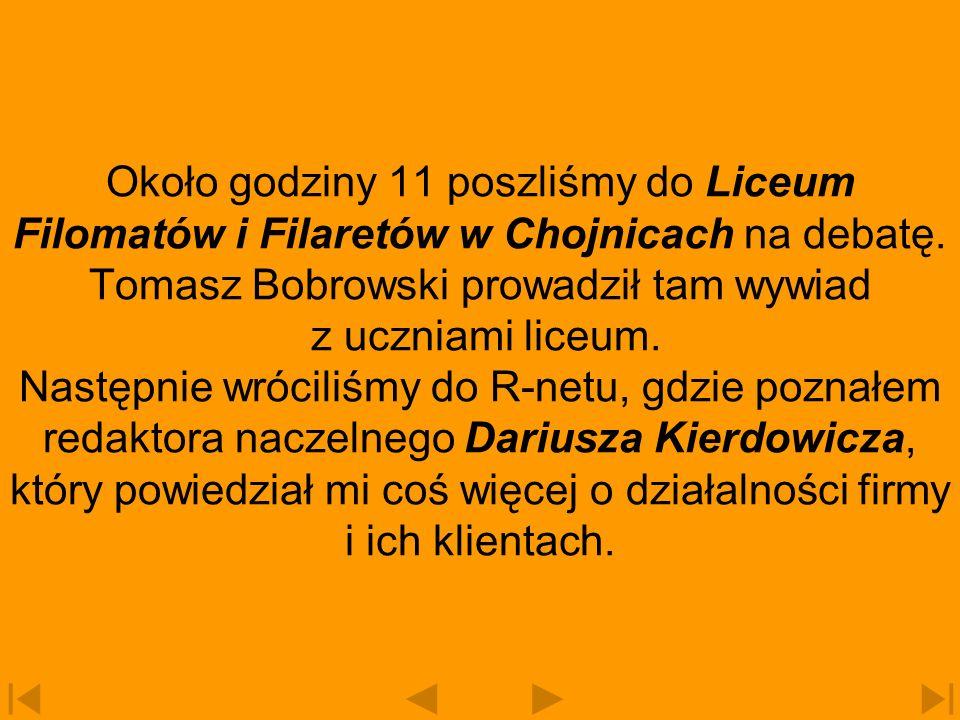Około godziny 11 poszliśmy do Liceum Filomatów i Filaretów w Chojnicach na debatę.