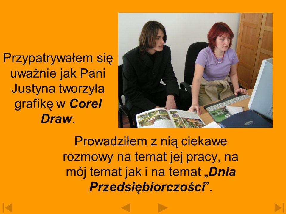 Przypatrywałem się uważnie jak Pani Justyna tworzyła grafikę w Corel Draw.