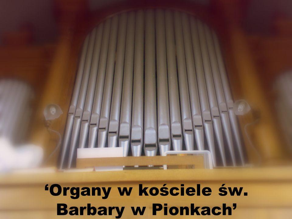 'Organy w kościele św. Barbary w Pionkach'