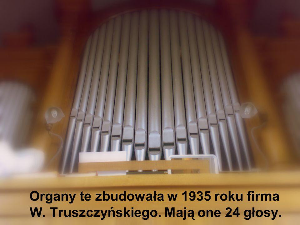 Organy te zbudowała w 1935 roku firma W. Truszczyńskiego