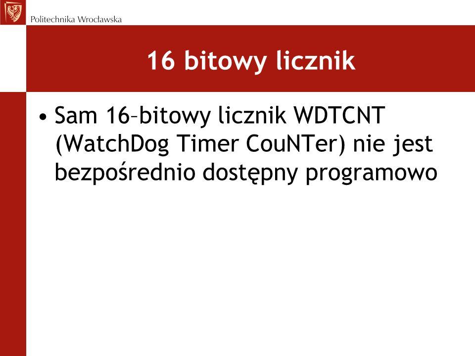 16 bitowy licznikSam 16–bitowy licznik WDTCNT (WatchDog Timer CouNTer) nie jest bezpośrednio dostępny programowo.