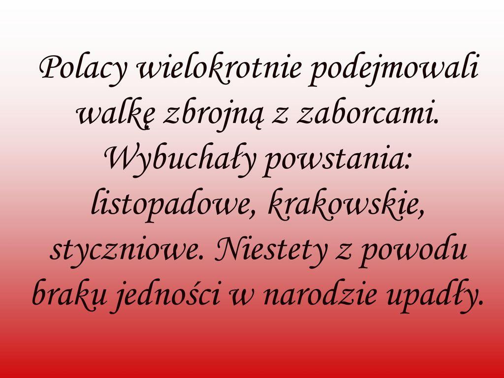 Polacy wielokrotnie podejmowali walkę zbrojną z zaborcami