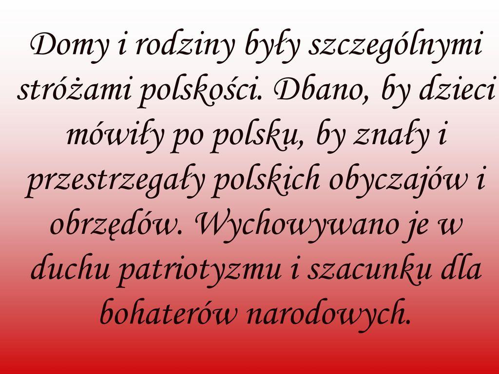Domy i rodziny były szczególnymi stróżami polskości
