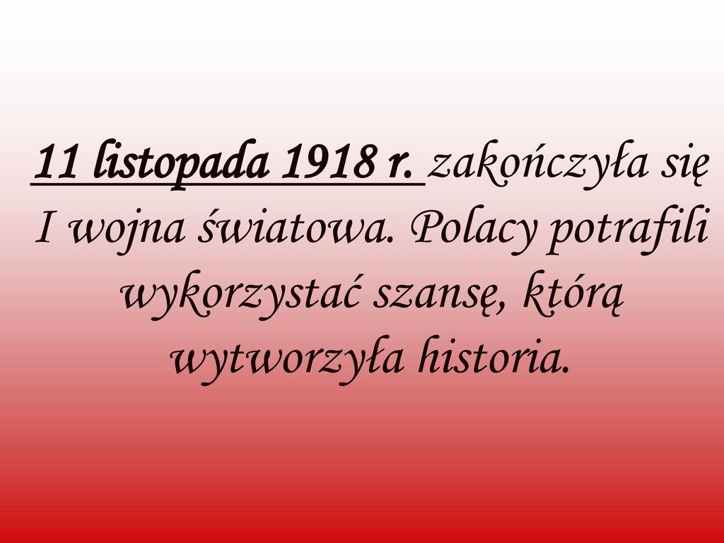 11 listopada 1918 r. zakończyła się I wojna światowa