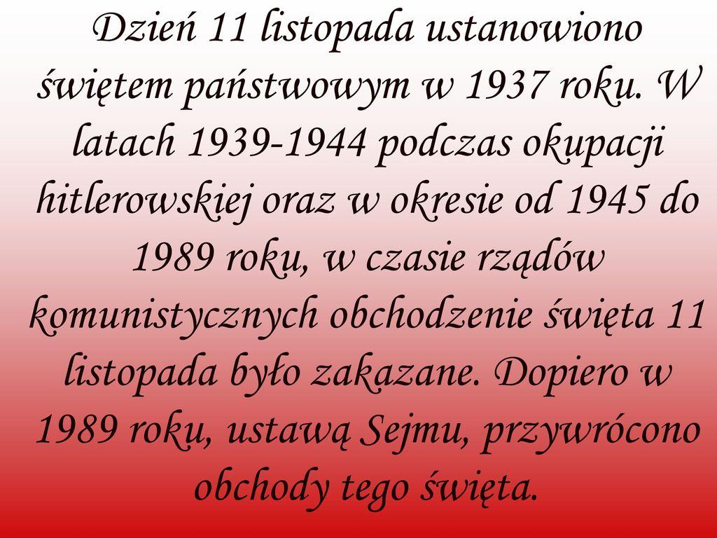 Dzień 11 listopada ustanowiono świętem państwowym w 1937 roku