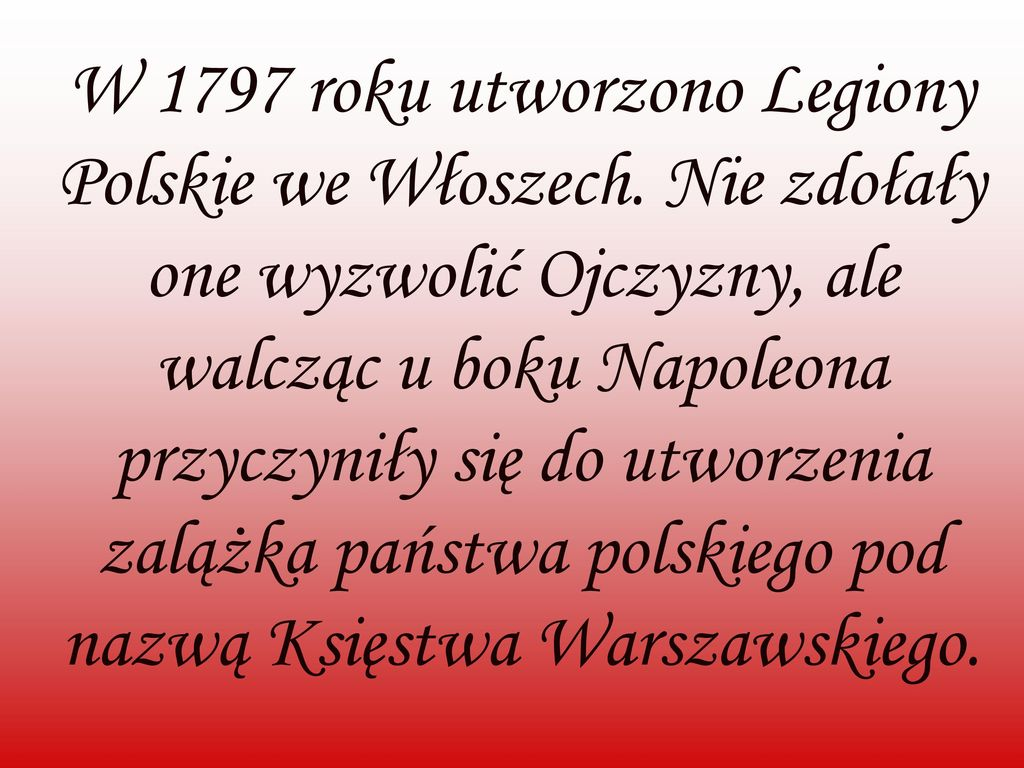 W 1797 roku utworzono Legiony Polskie we Włoszech