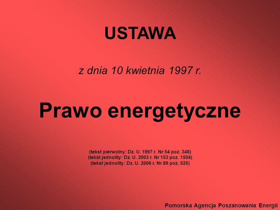 Prawo energetyczne USTAWA z dnia 10 kwietnia 1997 r.