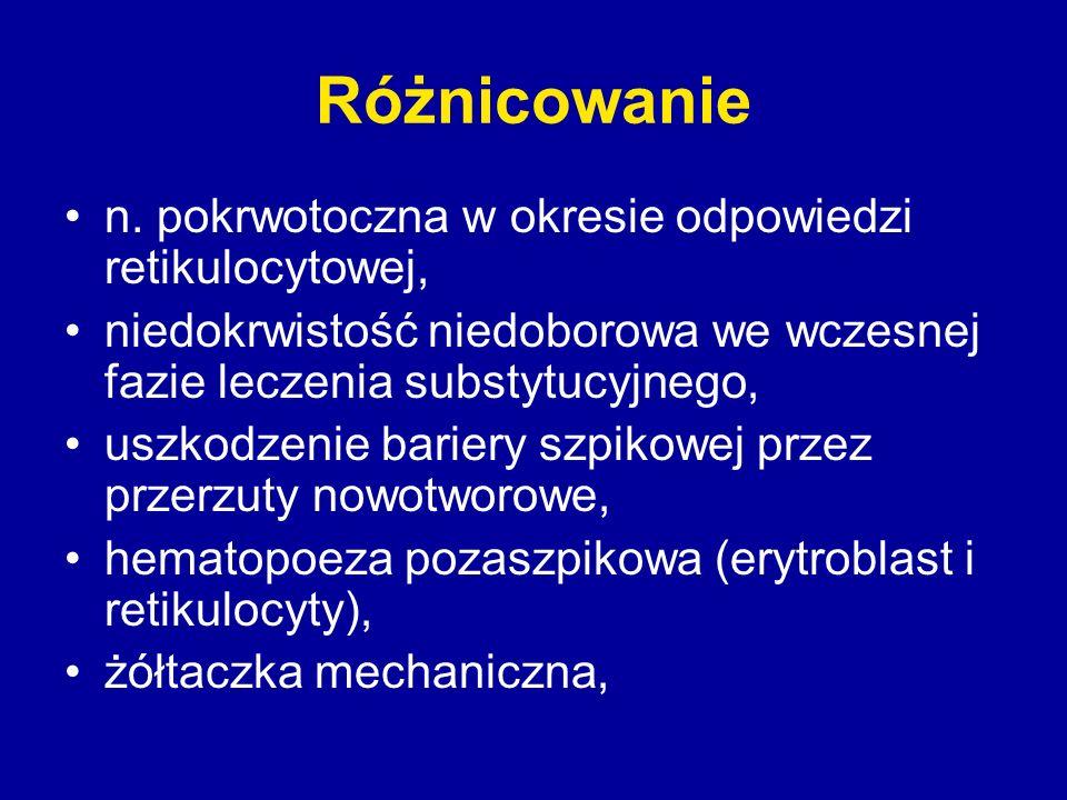 Różnicowanie n. pokrwotoczna w okresie odpowiedzi retikulocytowej,