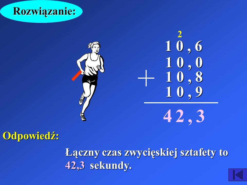 4 2 , 3 1 0 , 6 1 0 , 0 1 0 , 8 1 0 , 9 Rozwiązanie: Odpowiedź: