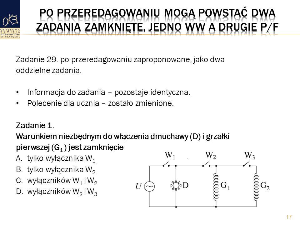 Po przeredagowaniu mogą powstać dwa zadania zamknięte, jedno WW a drugie P/F