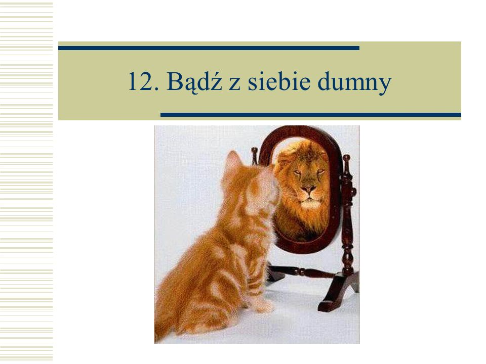 12. Bądź z siebie dumny
