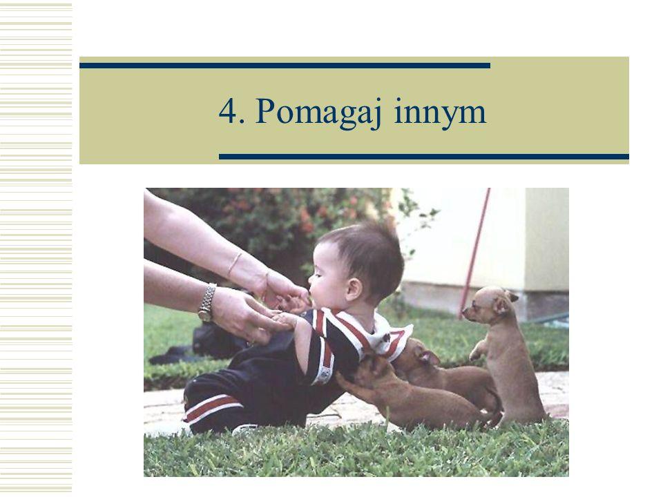 4. Pomagaj innym