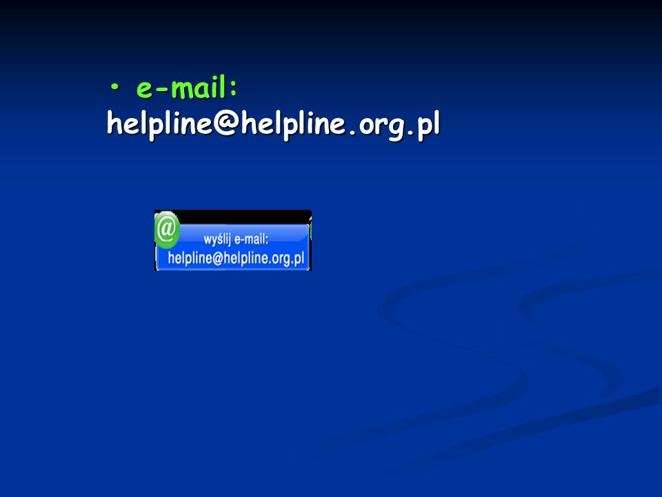 • e-mail: helpline@helpline.org.pl
