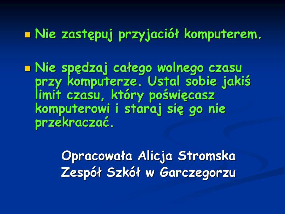 Opracowała Alicja Stromska Zespół Szkół w Garczegorzu