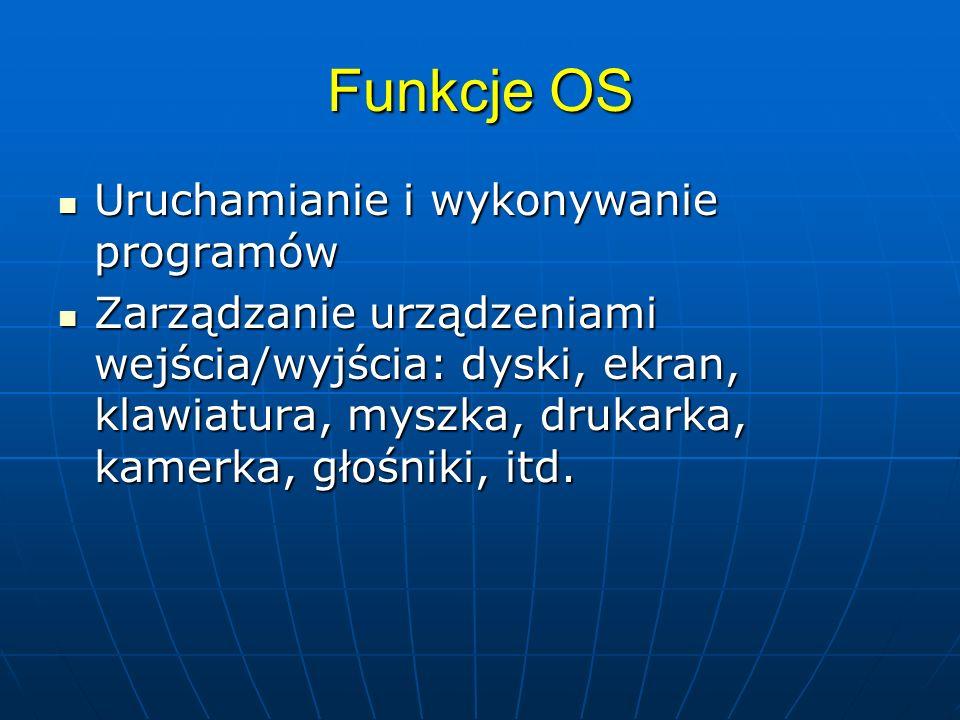 Funkcje OS Uruchamianie i wykonywanie programów