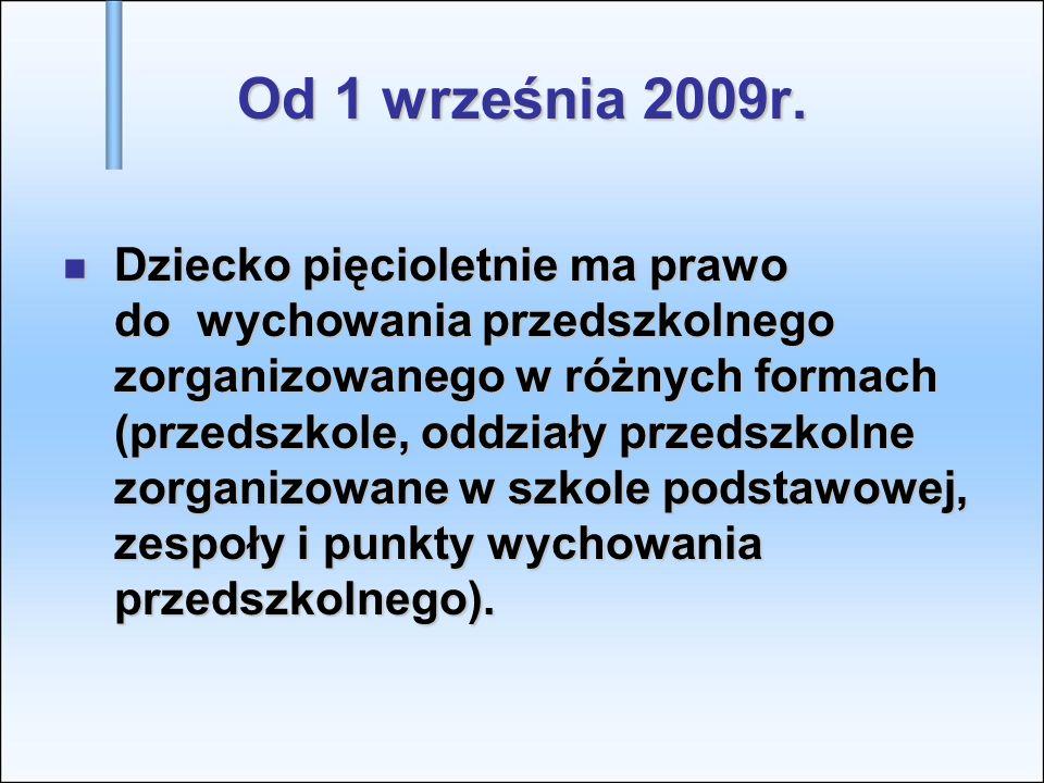 Od 1 września 2009r.