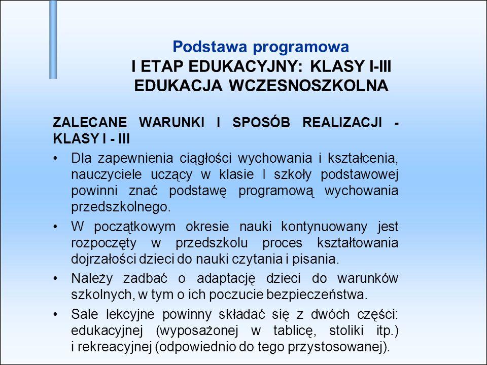 Podstawa programowa I ETAP EDUKACYJNY: KLASY I-III EDUKACJA WCZESNOSZKOLNA