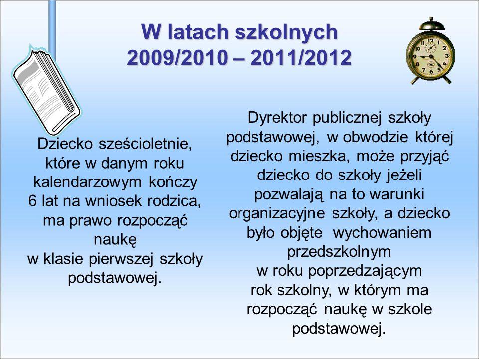 W latach szkolnych 2009/2010 – 2011/2012