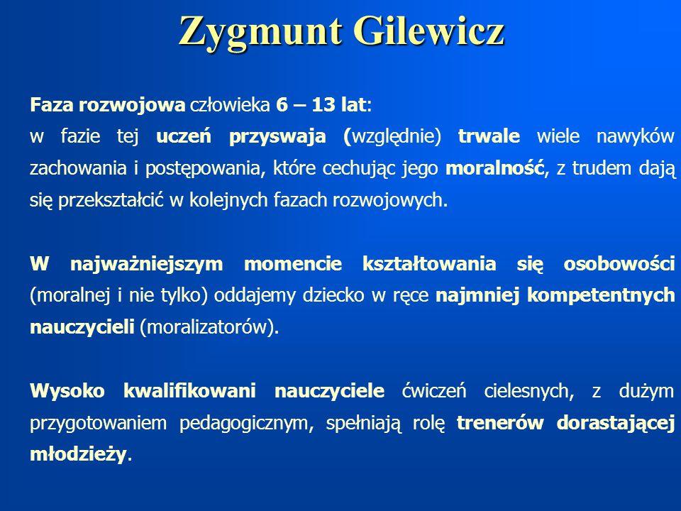 Zygmunt Gilewicz Faza rozwojowa człowieka 6 – 13 lat: