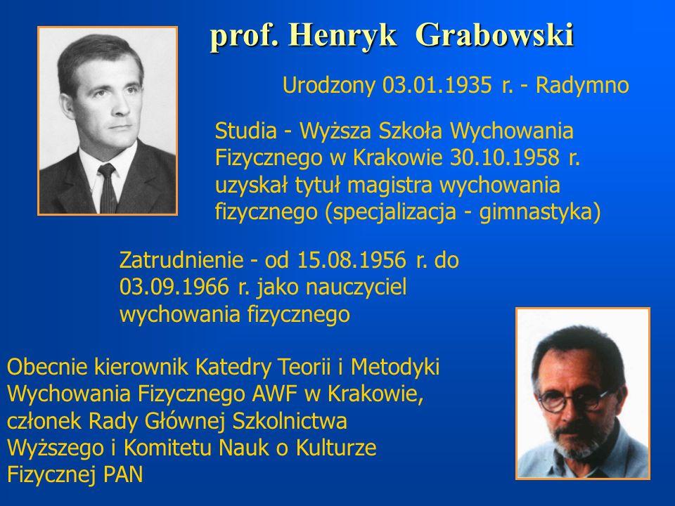 prof. Henryk Grabowski Urodzony 03.01.1935 r. - Radymno