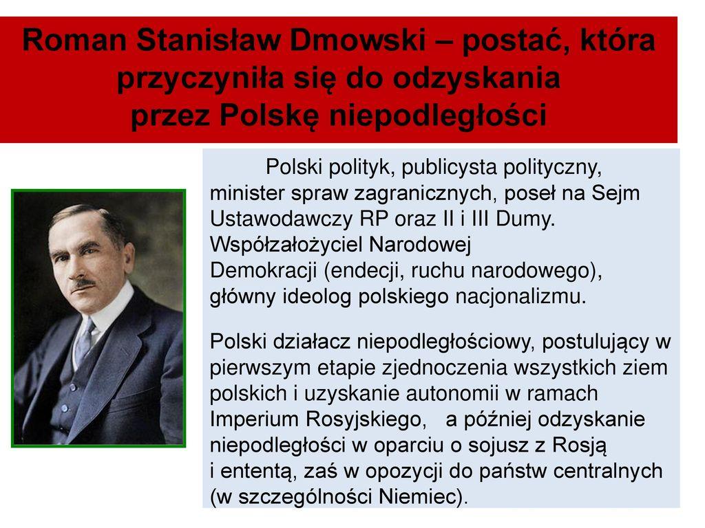 Roman Stanisław Dmowski – postać, która przyczyniła się do odzyskania przez Polskę niepodległości