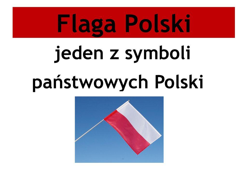 Flaga Polski jeden z symboli państwowych Polski