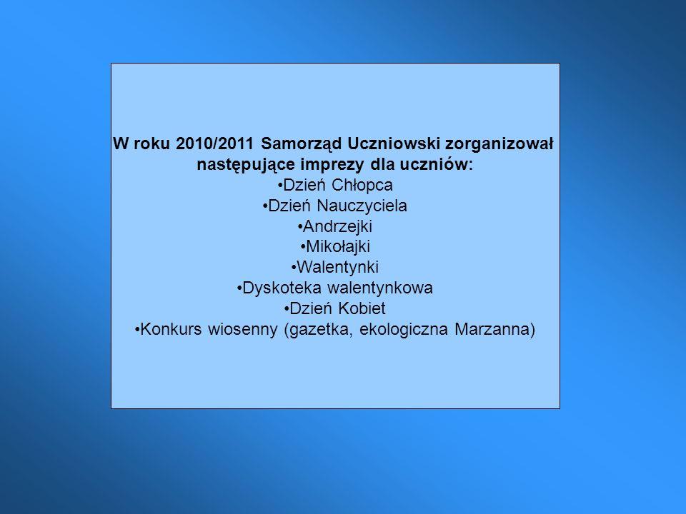 W roku 2010/2011 Samorząd Uczniowski zorganizował