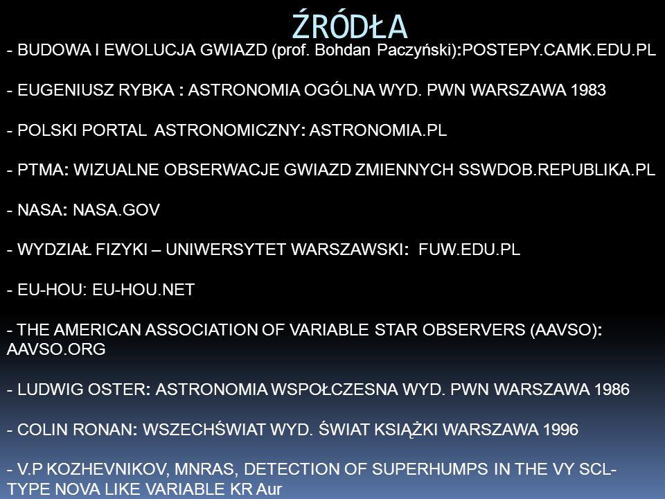 ŹRÓDŁA BUDOWA I EWOLUCJA GWIAZD (prof. Bohdan Paczyński):POSTEPY.CAMK.EDU.PL. EUGENIUSZ RYBKA : ASTRONOMIA OGÓLNA WYD. PWN WARSZAWA 1983.