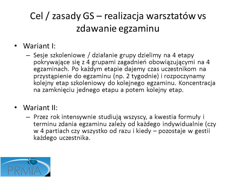 Cel / zasady GS – realizacja warsztatów vs zdawanie egzaminu