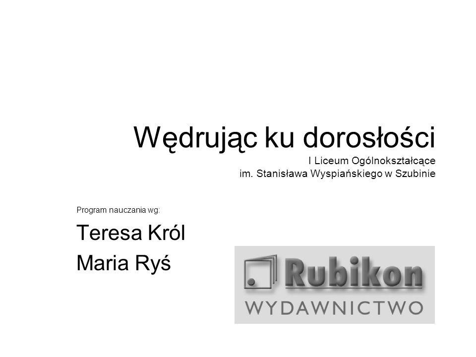 Program nauczania wg: Teresa Król Maria Ryś