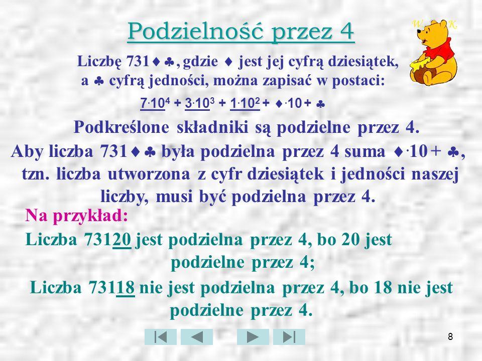 Aby liczba 731 była podzielna przez 4 suma .10 + ,
