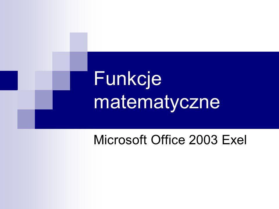 Funkcje matematyczne Microsoft Office 2003 Exel