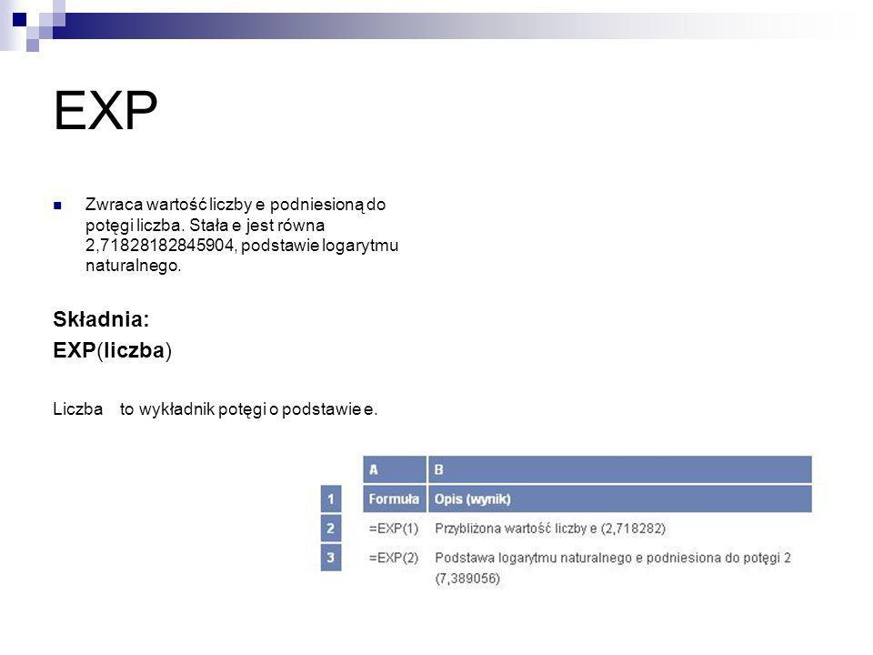 EXP Składnia: EXP(liczba)
