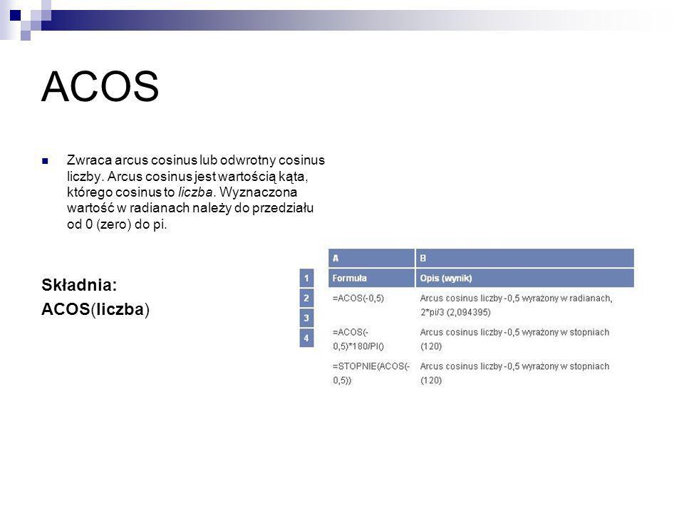 ACOS Składnia: ACOS(liczba)