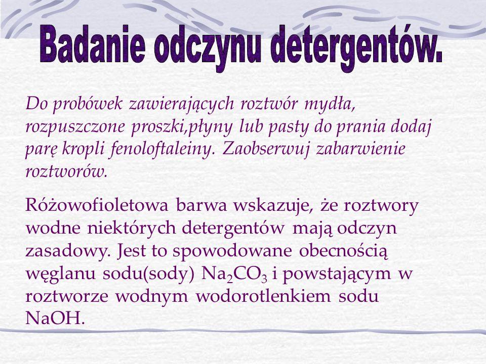 Badanie odczynu detergentów.