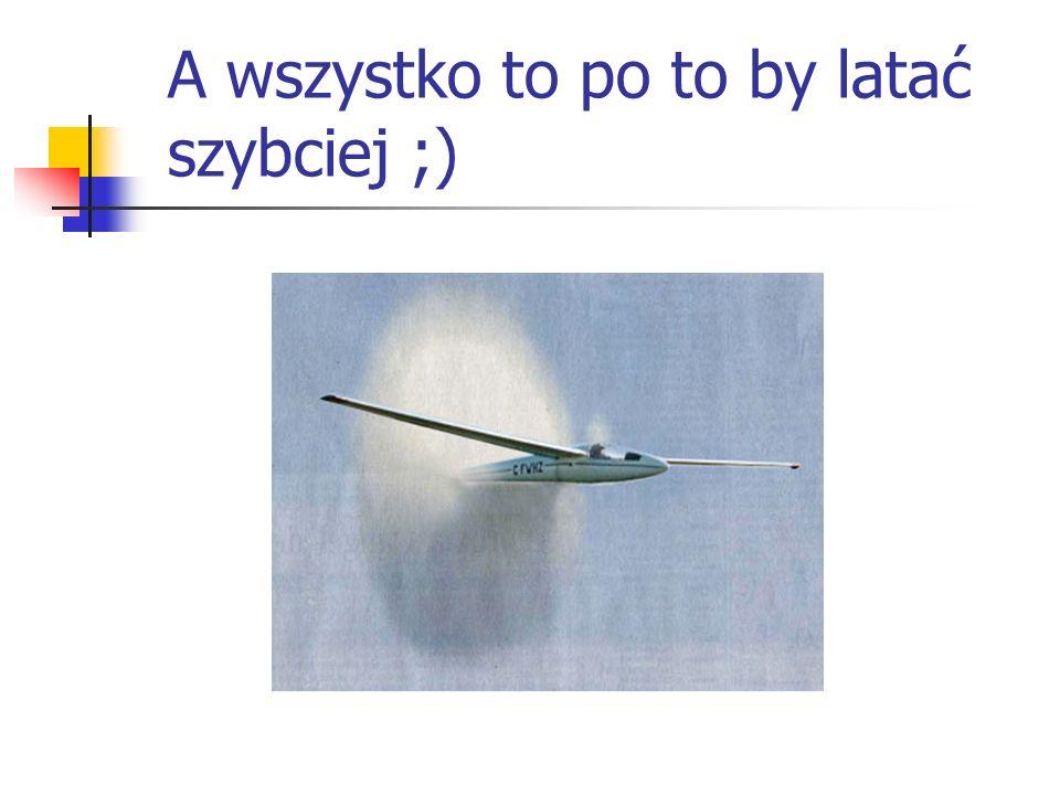 A wszystko to po to by latać szybciej ;)