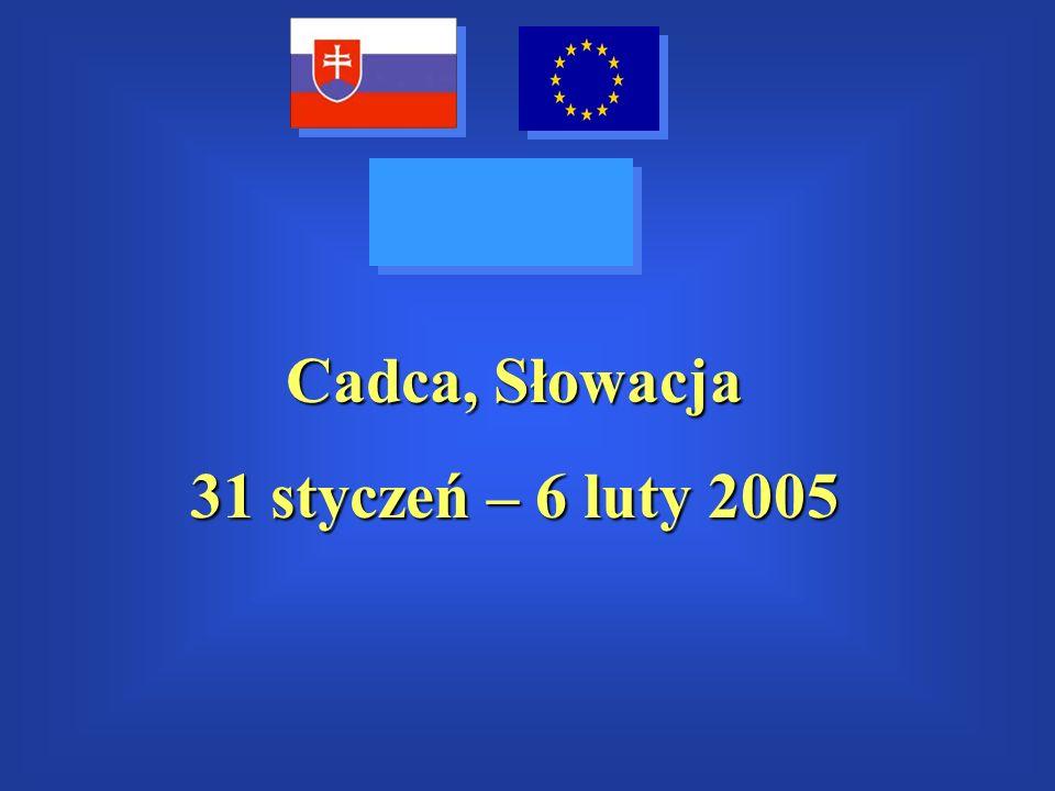 Cadca, Słowacja 31 styczeń – 6 luty 2005