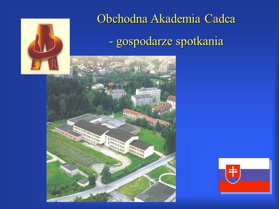 Obchodna Akademia Cadca - gospodarze spotkania