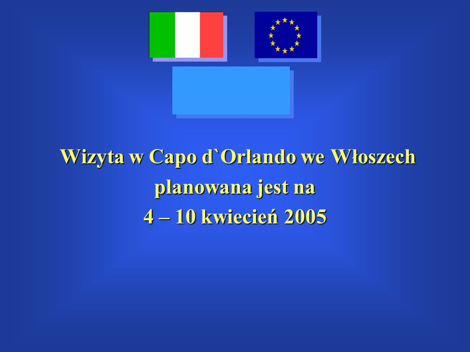 Wizyta w Capo d`Orlando we Włoszech planowana jest na 4 – 10 kwiecień 2005