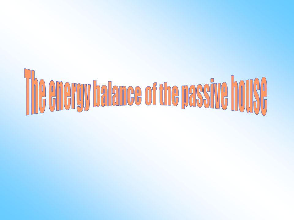 The energy balance of the passive house