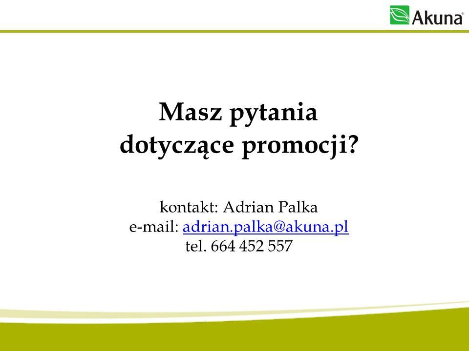 Masz pytania dotyczące promocji. kontakt: Adrian Palka e-mail: adrian