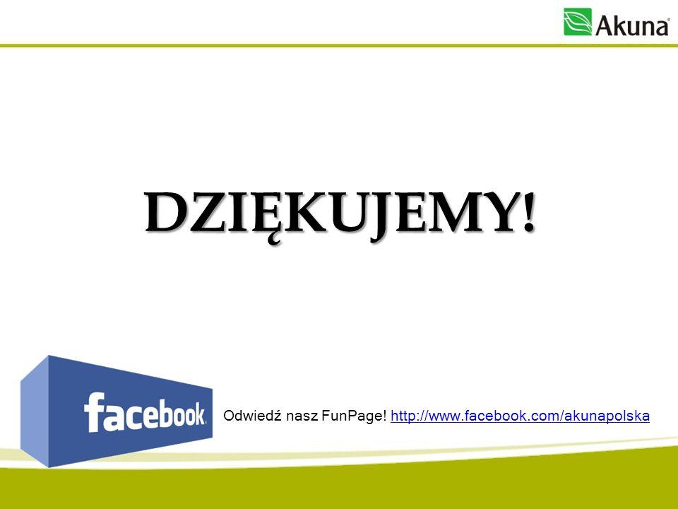 Odwiedź nasz FunPage! http://www.facebook.com/akunapolska