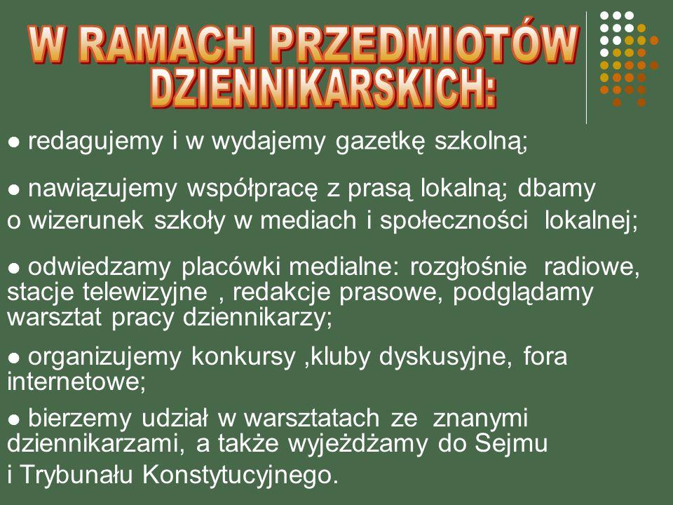 W RAMACH PRZEDMIOTÓW DZIENNIKARSKICH: