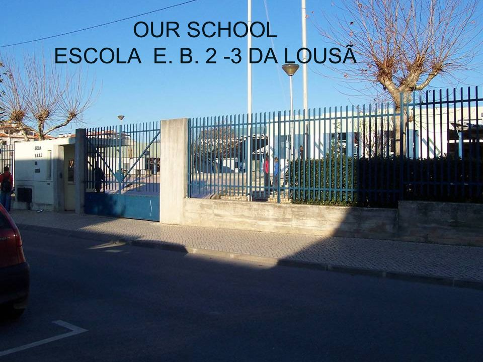 OUR SCHOOL ESCOLA E. B DA LOUSÃ